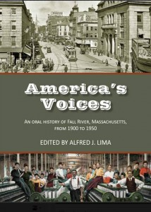 America's Voices: An Oral History of Fall River, Massachusetts, From 1900 to 1950 @ Fall River Historical Society | Fall River | Massachusetts | United States
