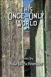 This Once-Only World, Poems by Ada Jill Schneider @ Fall River Historical Society | Fall River | Massachusetts | United States